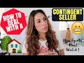 Tips for Real Estate Agents: How to Deal with a Contingent Seller