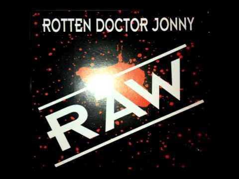 Rotten Doctor Jonny - Good Die Young