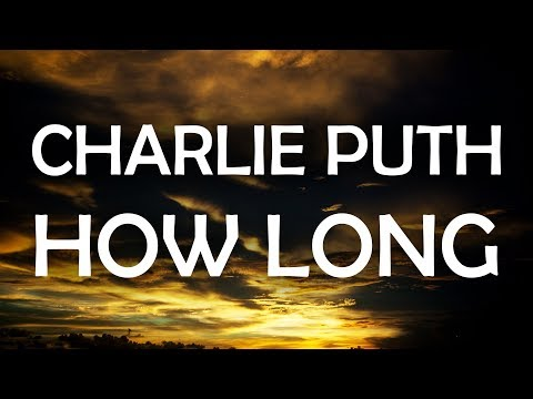 Charlie Puth – How Long (Lyrics / Lyric...