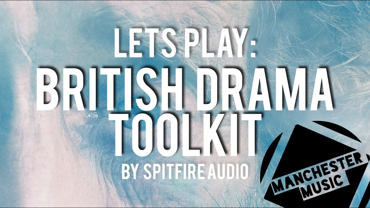 Let's Play: British Drama Toolkit from Spitfire Audio