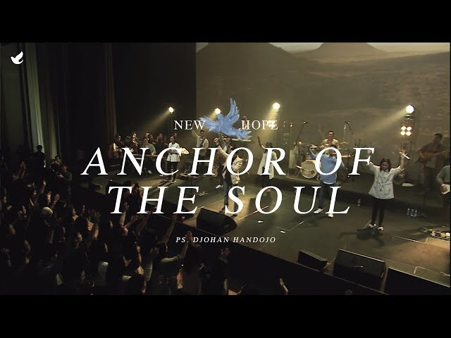 Anchor of The Soul - Ps. Djohan Handojo