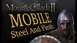 MOUNT & BLADE - Mobile? Обзор игри Steel And Flesh на андроид