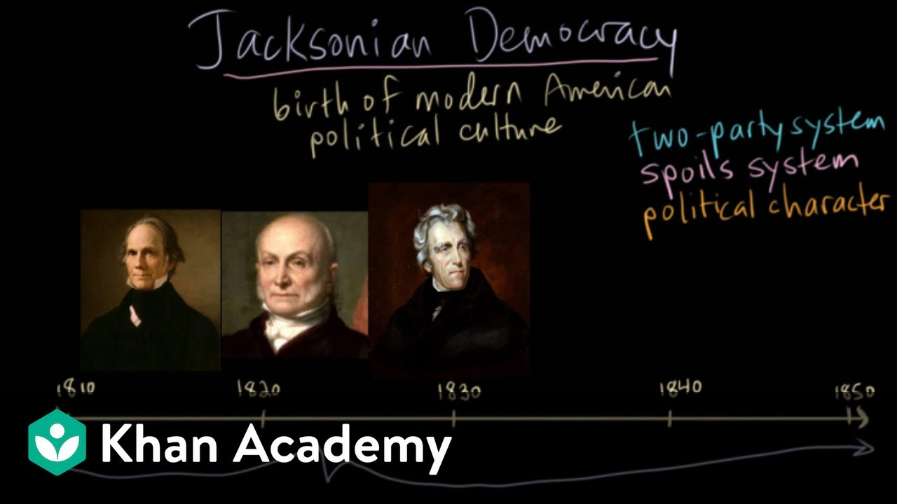 Jacksonian Democracy - background and introduction (video)   Khan Academy [ 720 x 1280 Pixel ]