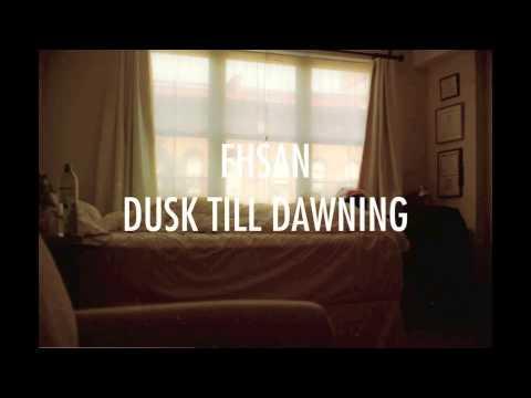 Ehsan - Dusk Till Dawning (Audio)