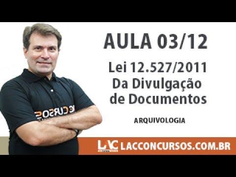 Lei 12.527/2011 - Disposições Gerais - 01/12 de YouTube · Duração:  15 minutos 30 segundos