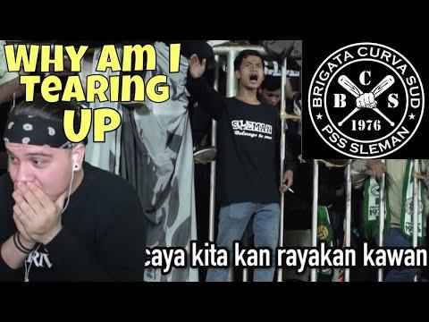 WHY AM I TEARING UP ?!?! Brigada Curva Sud   Sampai Kau Bisa   Ultras Sleman [REACTION]