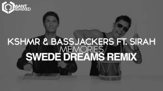 KSHMR Bassjackers Ft SIRAH Memories Swede Dreams Remix