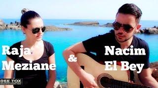 Raja Meziane/Nacim El Bey - Klam el Khayna / Koul Wahad Fina (acoustique) HD