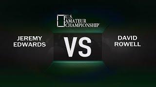 2017 US Amateur Championship - David Rowell VS Jeremy Edwards