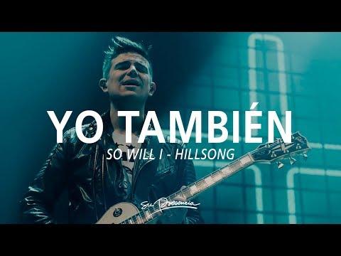 Yo También [Un Billón De Veces] - Su Presencia (So Will I - Hillsong) - Español | Música Cristiana