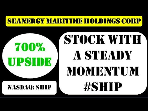 Seanergy Maritime Holdings Corp Stock with a steady momentum #ship - ship stock