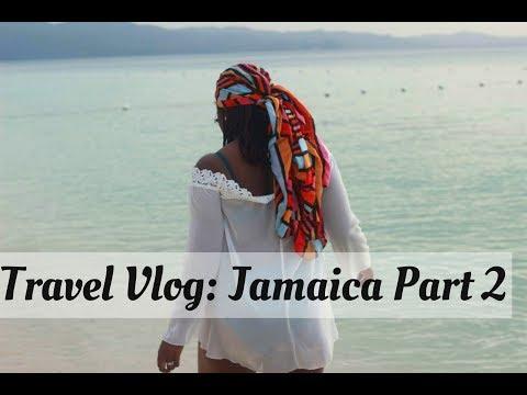 TRAVEL VLOG  JAMAICA 2017  Part 2