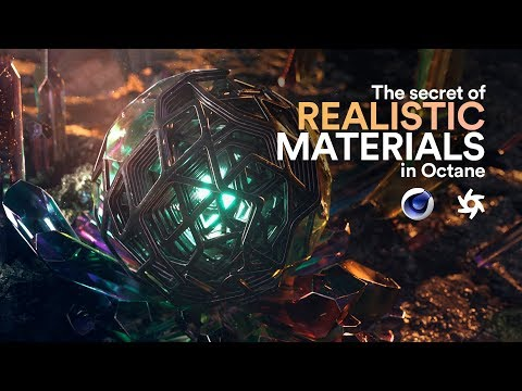 The secret of REALISTIC MATERIALS in Octane. 2018