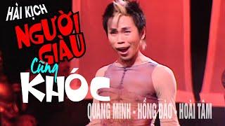 VAN SON 😊 Hài Kịch | Người Giàu Cũng Khóc | Quang Minh | Hồng Đào - Hoài Tâm
