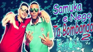 MC's Samuka e Nego - Ta Bombando 2 (La Mafia Prod)
