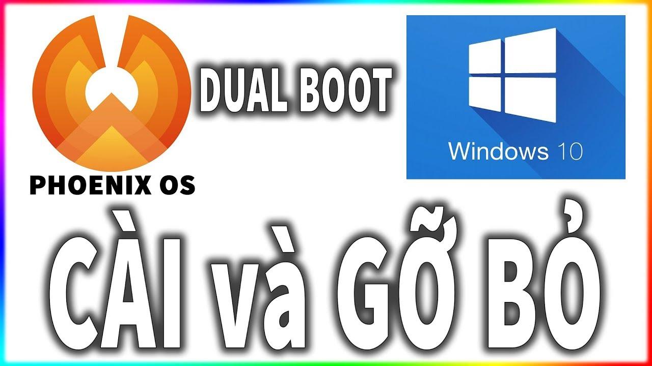 Cài Phoenix OS Dual Boot với Win và gỡ bỏ hoàn toàn khi đã chán