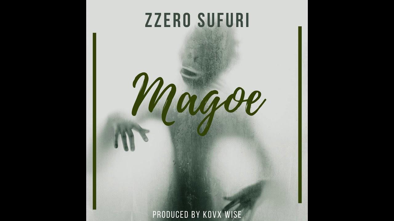Zzero Sufuri – Magoe