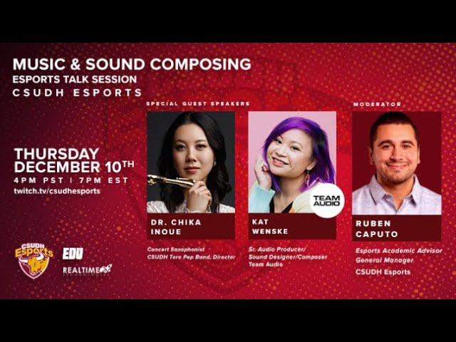 CSUDH Esports Talk Session: Music & Sound Composing