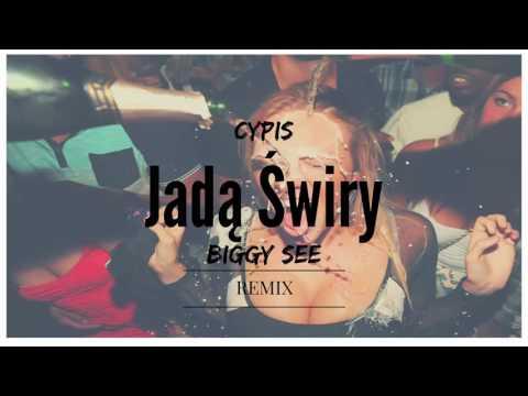 Cypis - Jadą Świry (Biggy See Remix)