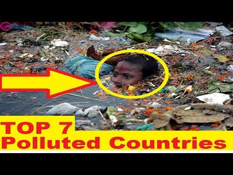 TOP 7 Most Polluted Countries in the Planet