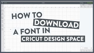 How To Download a Font To Cricut Design Space