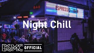 Night Chill: Night City Hip Hop Jazz - Lofi Jazzhop Radio for Study