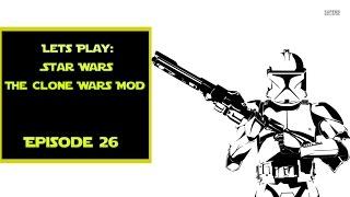Star Wars The Clone Wars mod episode 26