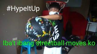 Iba't ibang streetball moves ko sa house of hype