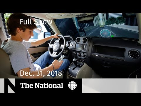 The National for Monday, December 31, 2018 — Distracted Driving, Louis C.K. Comeback, 2018 Rewind