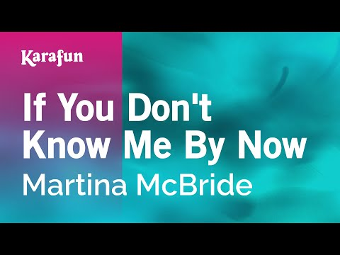 Karaoke If You Don't Know Me By Now - Martina McBride *