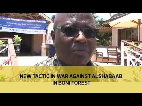 New tactic in war against alshabaab in Boni forest