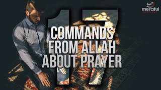 17 COMMANDS AND BENEFITS OF PRAYER FROM ALLAH