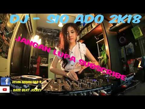 DJ - Sio Ado Terenak 2018 ( BASS BEAT JOCKEY )
