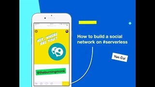 How to build a social network entirely on serverless - Yan Cui thumbnail