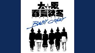 Provided to YouTube by avex trax BABY CRAZY (Re-recording ver.) · OSAKA☆SYUNKASYUTO BABY CRAZY (Re-recording ver.) ℗ AVEX ENTERTAINMENT ...