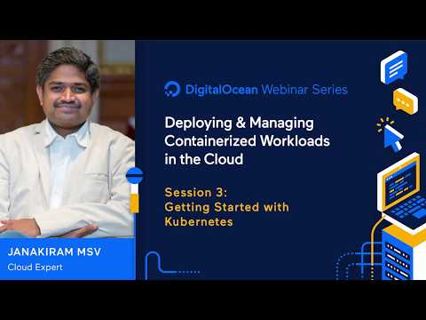 Getting Started with Kubernetes - Webinar by Certified Kubernetes Administrator Janakiram MSV