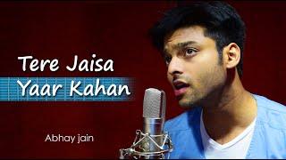 Tere Jaisa Yaar Kahan   Abhay Jain   Kishore kumar   Unplugged Cover