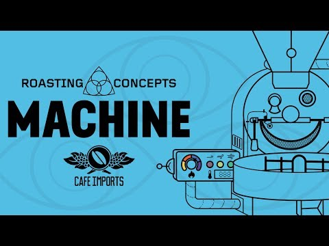 Roasting Concepts Ep. 3 - Machine
