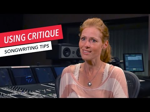 How to Write a Song: Using Critique | Songwriting | Tips & Techniques