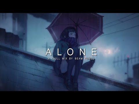 Alone | A Chill Mix