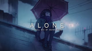 Alone | A Chill Mix Video
