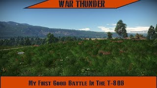 War Thunder - My First Good Battle In The T-80B