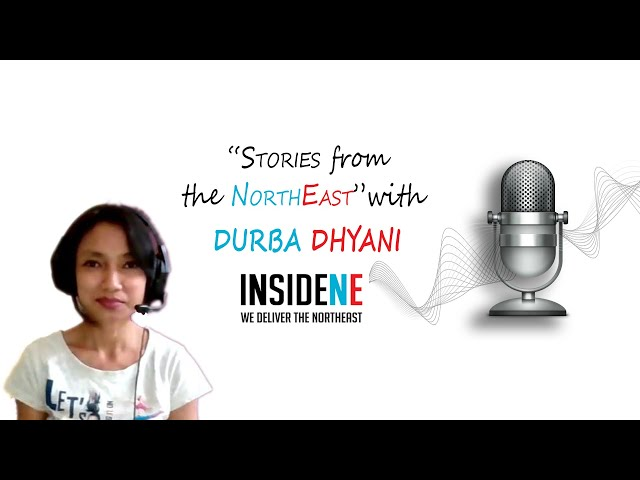 Stories from the Northeast with Durba Dhyani |