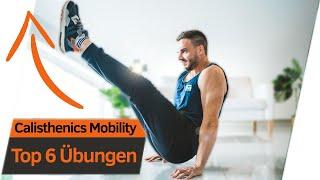 Top 6 Calisthenics MOBILITY ÜBUNGEN für mehr Beweglichkeit   Andiletics