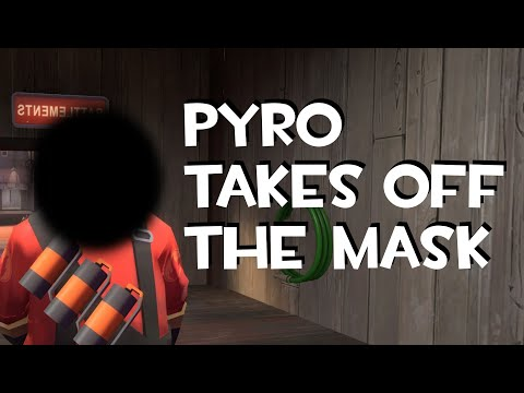Pyro Takes Off the Mask [TF2/GMod]