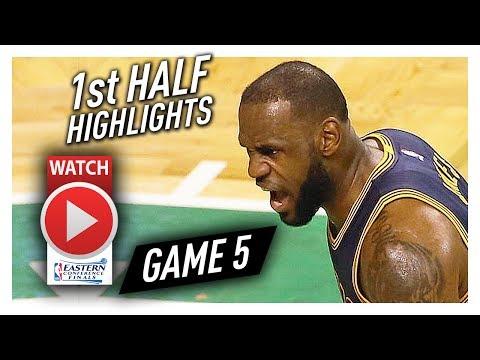 LeBron James 1st HALF Game 5 Highlights vs Celtics 2017 Playoffs ECF - 20 Pts!