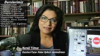 Nurgül Yılmaz; Gazetecilik, Spikerlik, Yazarlık ve Televizyon Haberciliği Öğrenci Eğitimleri Video