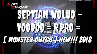 SEPTIAN WOLUO - VOODOO =R'PRO= [ MONSTER DUTCH ] NEW!!! 2018