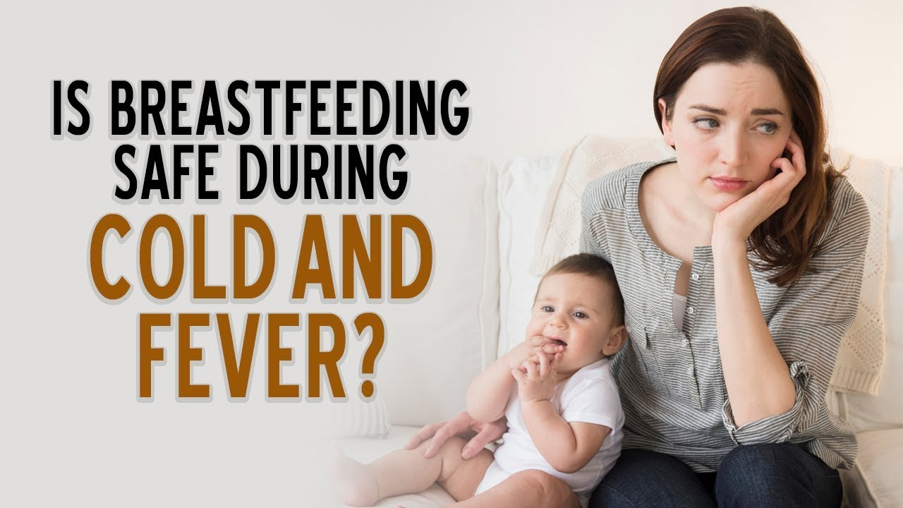 Colds during breastfeeding: is it possible to feed the baby and how to be treated by the mother