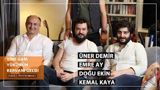 Üner Demir & Emre Ay - Doğu Ekin & Kemal Kaya - Yine Gam Yükünün Kervanı Geldi (Akustik) Resimi